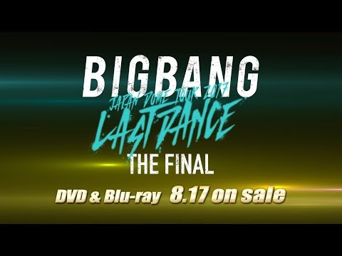 BIGBANG JAPAN DOME TOUR 2017 -LAST DANCE- : THE FINAL (TEASER-SPOT_DVD & Blu-ray 8.17 on sale)