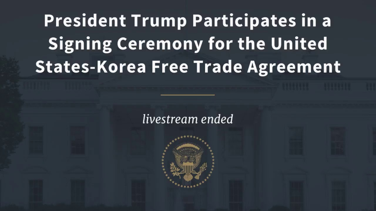 President Trump Participates in a Signing Ceremony for the United States-Korea Free Trade Agreement