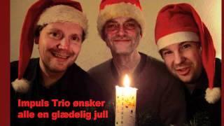 Impuls Trio 2011: Nu Er Det Jul Igen