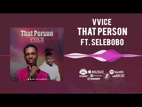 VVice - That Person [Official Audio] ft. Selebobo