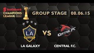 LA Galaxy vs Central FC 5-1 2015 Full Match,  CONCACAF Champions League