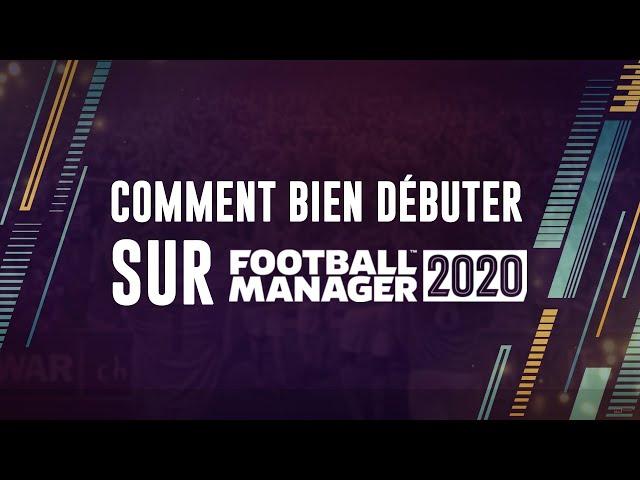 Comment bien débuter sur Football Manager 2020
