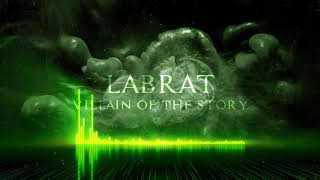 Villain of the Story - Labrat feat. Tyler Tate of Hollow Front