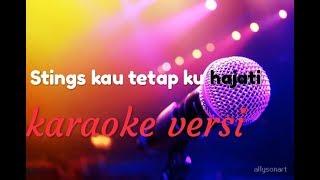 Download lagu stings kau tetap ku hajati (karaoke)