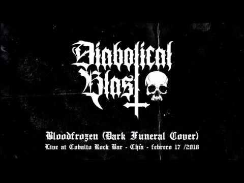 Diabolical Blast - Bloodfrozen [Dark Funeral Cover] (En vivo)