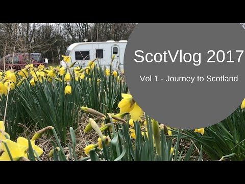 ScotVlog 2017 Vol 1 - It's a long way from Kent to Scotland