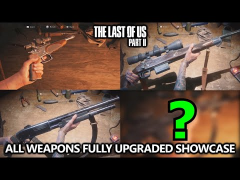 The Last Of Us 2 - All Weapons (Full Upgraded) Showcase W/ Gameplay & Stats