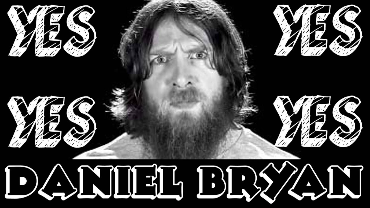 Daniel Bryan YES! YES! YES! audio clip HD quality - YouTube