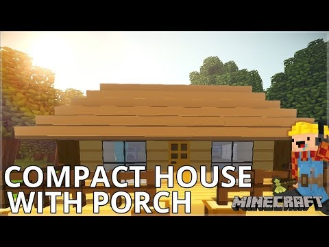 Minecraft - How To Build A Compact House With Porch (Starter House Tutorial #1)