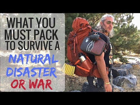 What You Must Pack to Survive a Natural Disaster, War or Economy Crash