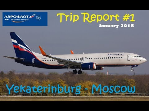 [Trip Report] Aeroflot Boeing 737-800 Yekaterinburg - Moscow FULL FLIGHT 2018