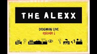 YouTube動画:THE ALEXX DogMan Live -episode1-