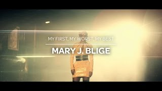 Mary J. Blige: My First, My Worst, My Best