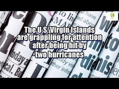 The U.S. Virgin Islands are grappling for attention after being hit by two hurricanes