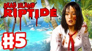 Dead Island Riptide - Gameplay Walkthrough Part 5 - Chapter 3 Twisted Mind (PC, XBox 360, PS3)