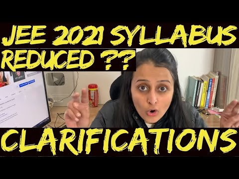 JEE MAINS 2021 SYLLABUS REDUCED?? CLARIFICATION