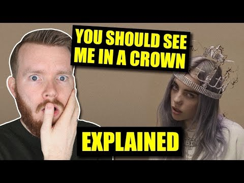 """""""you should see me in a crown"""" Billie Eilish Meaning   Lyrics Explained"""