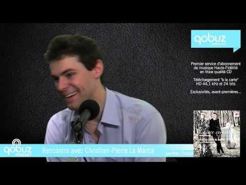 Christian-Pierre La Marca : interview vidéo Qobuz