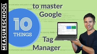 10 Things To Master With Google Tag Manager thumbnail