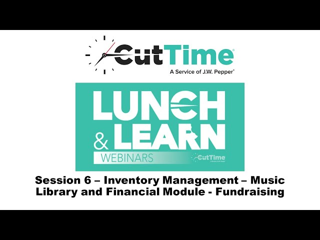 Inventory Management   Music Library and Fundraising from the Financial Module Session 6
