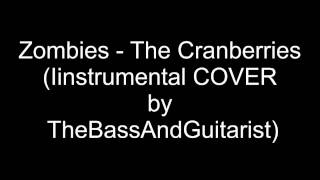 Zombie -The Cranberries (instrumental COVER by TheBassAndGuitarist)