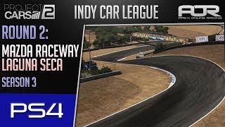 Project CARS 2   AOR IndyCar League   PS4 Tier 1   S3   R2: Laguna Seca