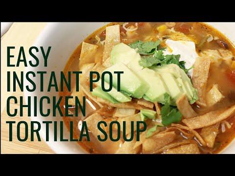 EASY INSTANT POT RECIPES | CHICKEN TORTILLA SOUP