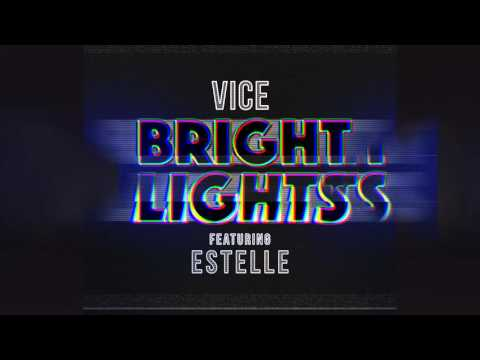 Vice feat. Estelle  - Bright Lights [Official]