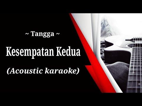 Tangga - Kesempatan Kedua (acoustic Karaoke)