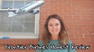 Frontier Airlines Review Cheap flights, money saving tips, they lost my bag- did they find it?