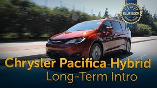 2018 Chrysler Pacifica Hybrid - Long Term Intro