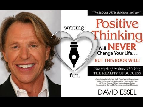 Writing Fun | Ep. 130 : The Myth of Positive Thinking/The Reality of Success With David Essel