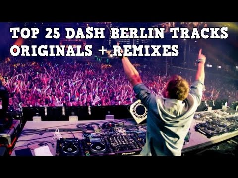[Top 25] Best Dash Berlin Tracks [2017] [Originals + Remixes]