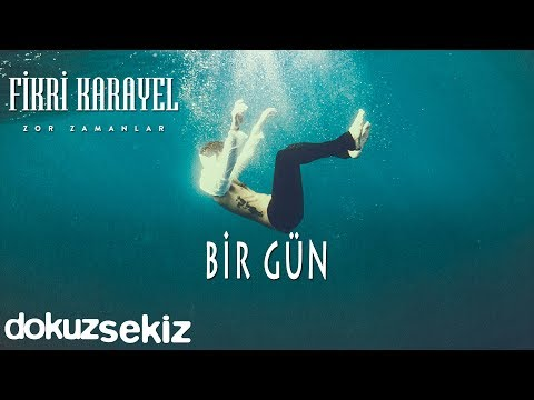 Fikri Karayel - Bir Gün (Official Audio)