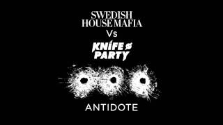 Swedish House Mafia ft  Knife Party   Antidote Radio edit