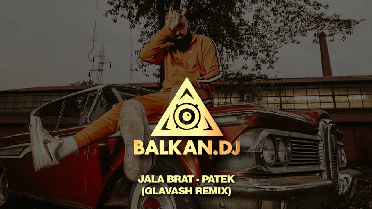 Jala Brat - Patek (Glavash Remix)