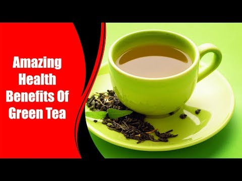 Amazing Health Benefits Of Green Tea | Love Healthy Life