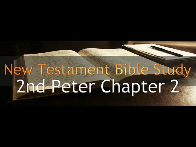 2nd Peter Chapter 2 - Reading Through The Holy Bible