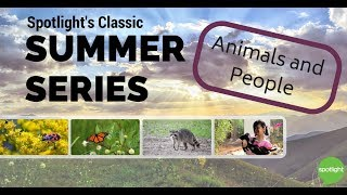 Animals and People - Spotlight's Classic Summer Series
