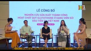 Truyền Hình Hà Nội đưa tin - Viên sủi GluWhite ứng dụng Glutathione dạng sủi đầu tiên tại Việt Nam