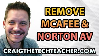 How To Uninstall Windows 7 McAfee and Norton Antivirus