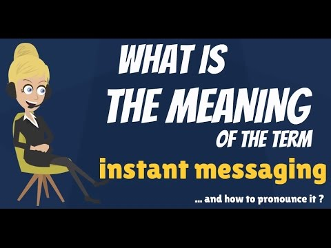 What is INSTANT MESSAGING? What does INSTANT MESSAGING mean? INSTANT MESSAGING meaning