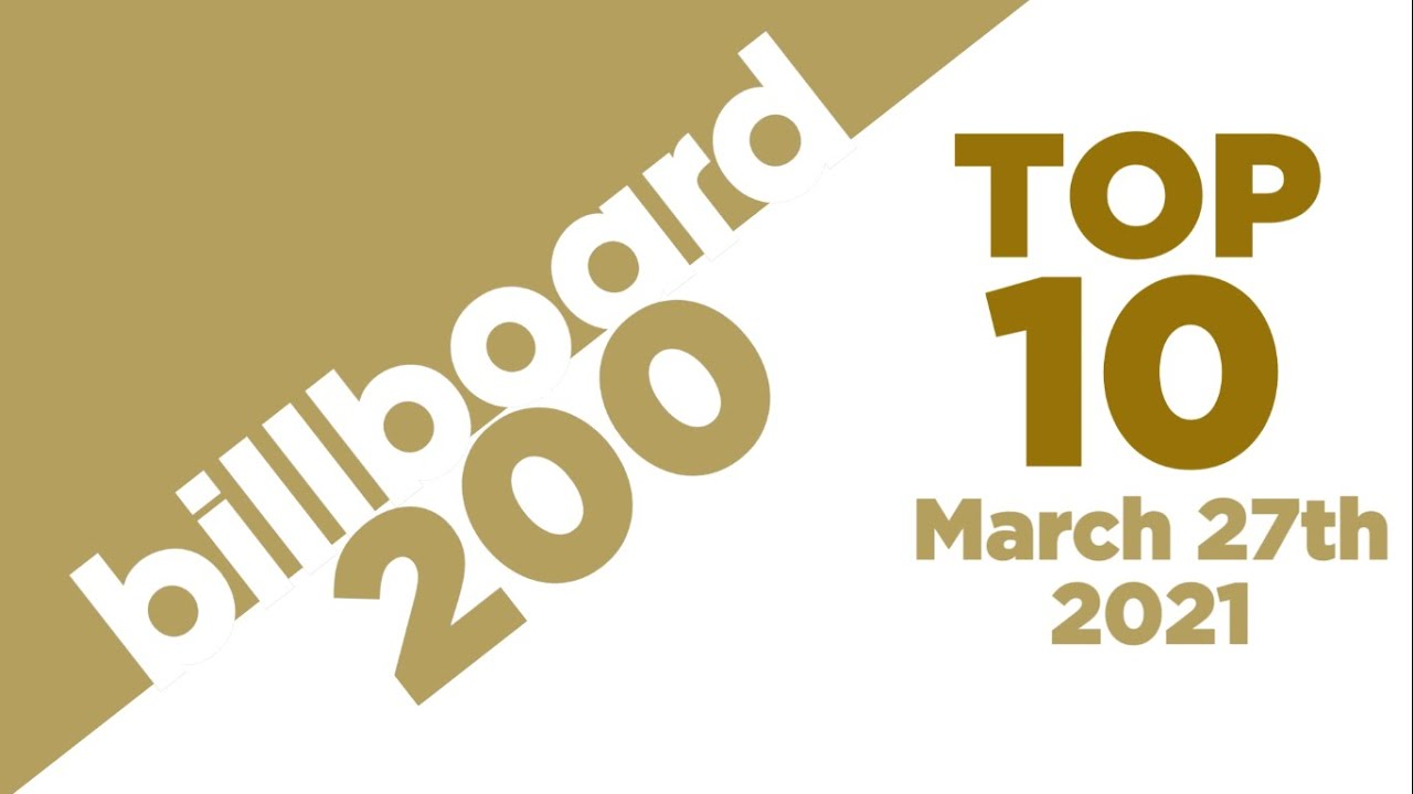Download Billboard 200 Albums Top 10 (March 27th, 2021)