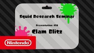 Splatoon 2 - Squid Research Seminar #10: Clam Blitz