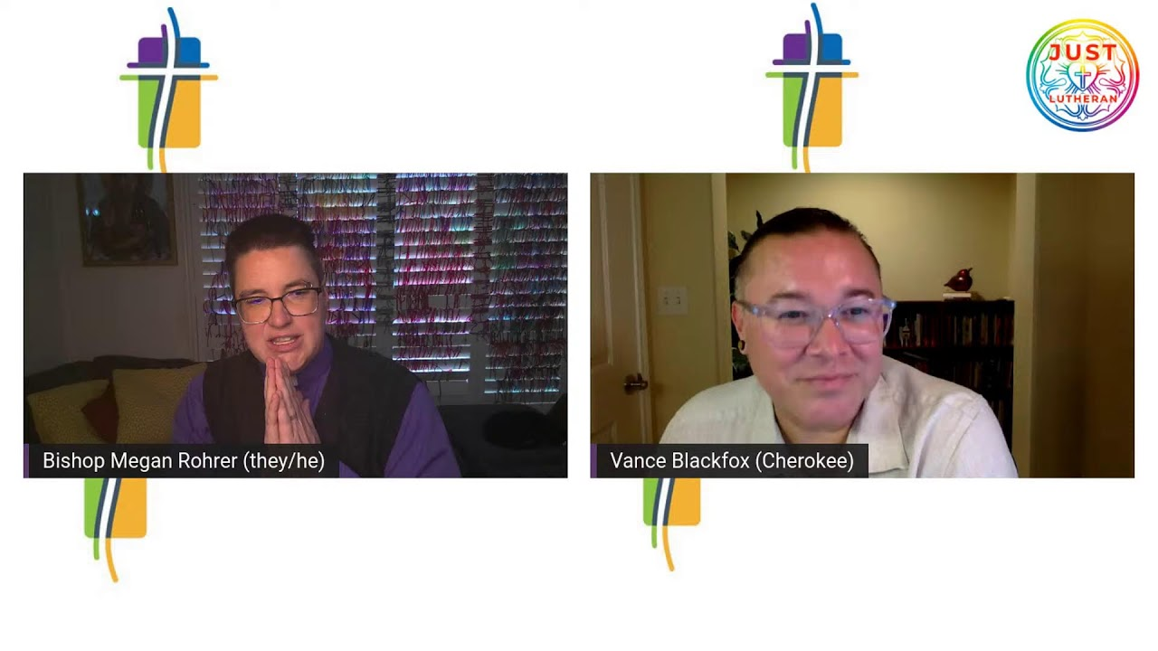 Just Lutheran Livestream: with Vance Blackfox & Bishop Megan