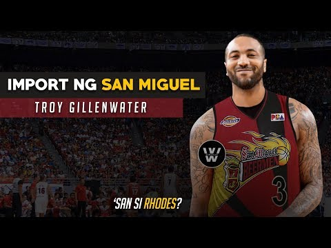 Troy Gillenwater, Import ng San Miguel  Nasaan si Rhodes?  PBA Commisioners Cup 2018