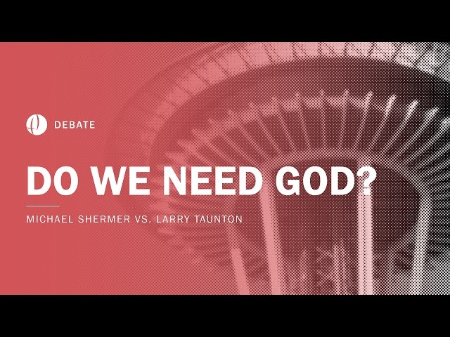 Michael Shermer vs Larry Taunton | Do We Need God? Debate