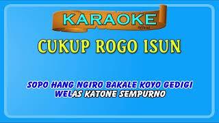 CUKUP ROGO ISUN ~ karaoke