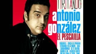 Antonio González El Pescaílla - Tiritando