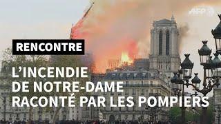 Notre-Dame : les pompiers racontent la nuit de l'incendie | AFP News